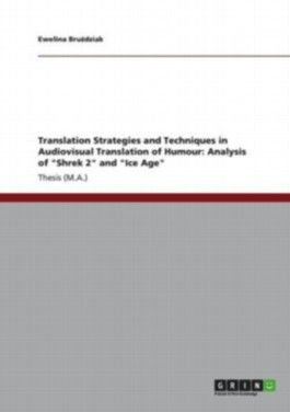 """Translation Strategies and Techniques in Audiovisual Translation of Humour: Analysis of """"Shrek 2"""" and """"Ice Age"""""""