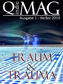 Traum & Trauma: Herbst 2014 (Qindie-Mag)