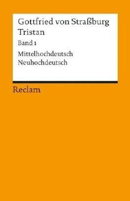 Tristan: Text. Verse 1-9982. Mittelhochdt. /Neuhochdt.: Verse 1 - 9982. Mittelhochdeutsch / Neuhochdeutsch: BD 1 von Krohn. Rüdiger (1986) Taschenbuch