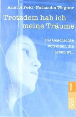 Trotzdem hab ich meine Träume: Die Geschichte von einer. die leben will von Feid. Anatol (1990) Taschenbuch