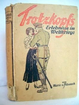 Trotzkopfs Erlebnisse im Weltkriege : Erzählungen. von Marie v. Felseneck