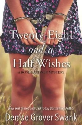 Twenty-Eight and a Half Wishes (Rose Gardner Mystery)