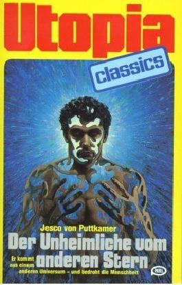 UTOPIA CLASSIS - Taschenbuch, Bd. 16, DER UNHEIMLICHE VOM ANDEREN STERN, er kommt aus einem anderen Universum....