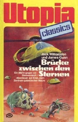 UTOPIA CLASSIS - Taschenbuch, Bd. 21, BRÜCKE ZWISCHEN DEN STERNEN,  Ein Mann gegen ein Sternenreich.....