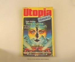 UTOPIA CLASSIS - Taschenbuch, Bd. 49, VERGANGENE ZUKUNFT, elf der besten SF-Stories von Isaac Asimov (Science Fiction)