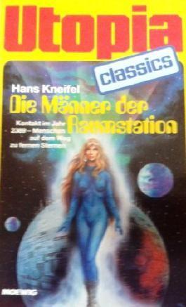 UTOPIA CLASSIS - Taschenbuch, Bd. 75, DIE MÄNNER DER RAUMSTATION, Kontakt im Jahr 2389....