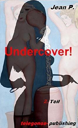 Undercover! -  2. Teil