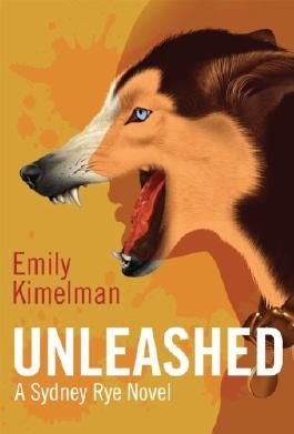 Unleashed (A Sydney Rye Novel, # 1)