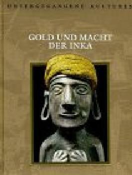 Gold und Macht der Inka