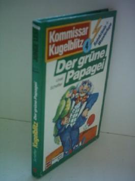 Ursel Scheffler: Kommissar Kugelblitz: Der grüne Papagei [Gebundene Ausgabe] ...