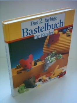 Ursula Barff: Das 2. farbige Bastelbuch für Kinder
