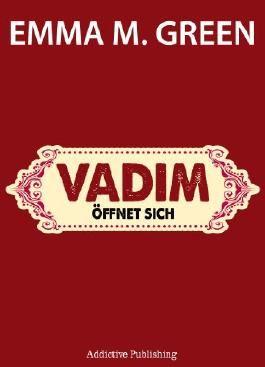 Vadim öffnet sich (Du + Ich: Wir Zwei)