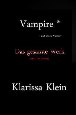 Vampire und andere Viecher ... Das gesamte Werk