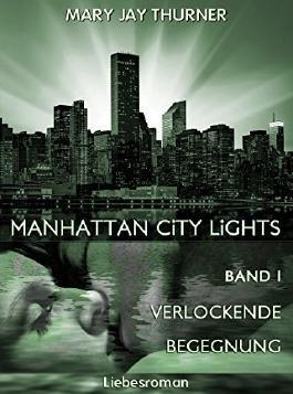 Manhattan City Lights - Verlockende Begegnung