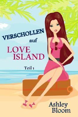 Verschollen auf Love Island: Teil 1 der Love-Island-Reihe