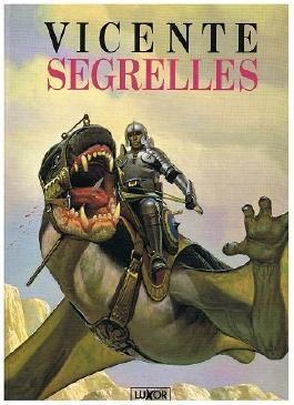 Vicente Segrelles (Luxor Fantasy Artbook, Bildband) 3894740051