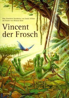 Vincent der Frosch: Eine illustrierte Geschichte