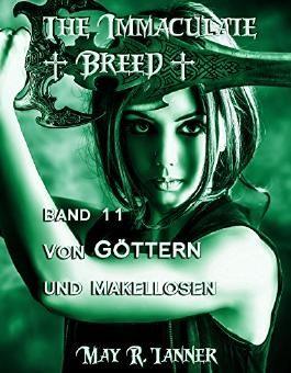 Von Göttern und Makellosen (The Immaculate Breed 11)