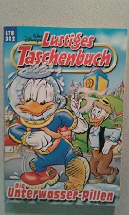 Walt Disneys lustiges Taschenbuch. - Nr. 312., Die Unterwasser-Pillen