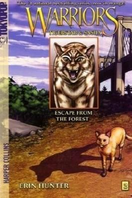 Warriors: Tigerstar and Sasha #2: Escape from the Forest [ WARRIORS: TIGERSTAR AND SASHA #2: ESCAPE FROM THE FOREST ] by Hunter, Erin ( Author) on Jan, 01, 2009 Paperback