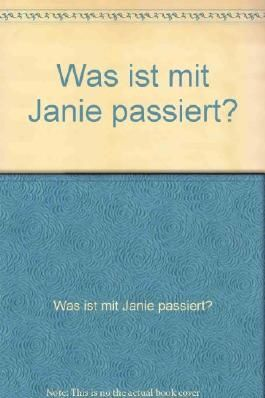 Was ist mit Janie passiert?