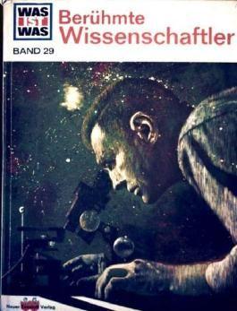 Was ist was, Band 29: Berühmte Wissenschaftler