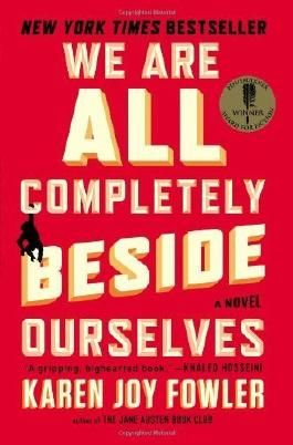 We Are All Completely Beside Ourselves: A Novel by Fowler, Karen Joy (2014) Paperback