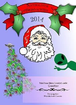 Weihnachtsanthologie 2014: Weihnachten besitzt viele Gesichter