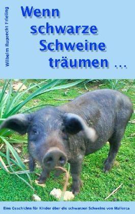 Wenn schwarze Schweine träumen