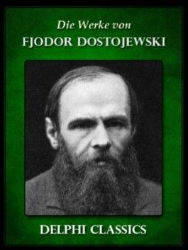 Werke von Fjodor Dostojewski (Illustrierte)