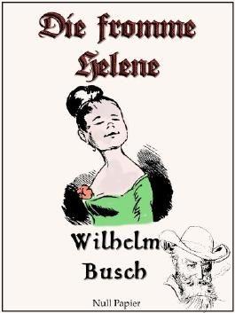 Wilhelm Busch - Die fromme Helene (Wilhelm Busch bei Null Papier)