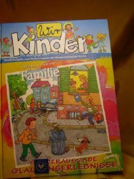 Wir Kinder : Sonderausgabe Glaubenserlebnisse. Sonderausgabe zum Kindermagazin der Neuapostolischen Kirche,