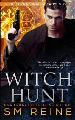Witch Hunt: An Urban Fantasy Mystery: 1 (Preternatural Affairs)
