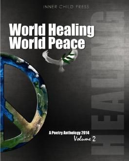 World Healing World Peace Volume II: A Poetry Anthology