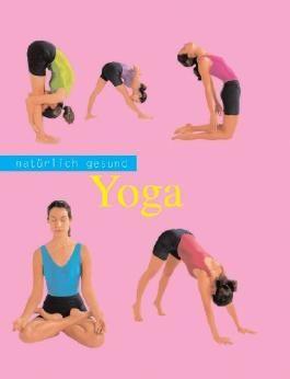 Yoga. Natürlich gesund