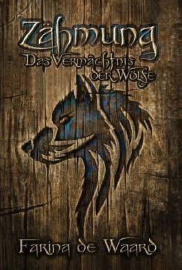 Das Vermächtnis der Wölfe - Zähmung