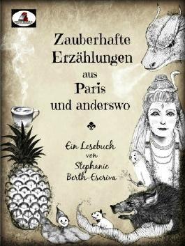 Zauberhafte Erzählungen aus Paris und anderswo: Ein Lesebuch von Stephanie Berth-Escriva