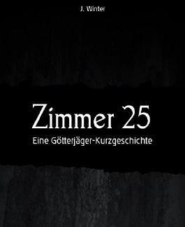 Zimmer 25: Eine Götterjäger-Kurzgeschichte