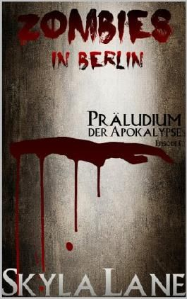 Zombies in Berlin: Präludium der Apokalypse