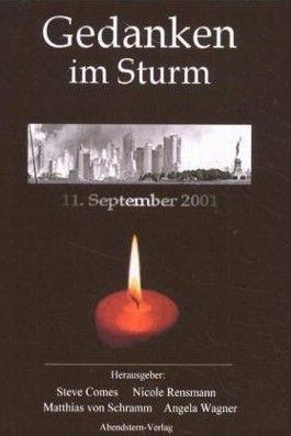 """""""Gedanken im Sturm""""""""Die Anthologie zum 11. September 2001"""""""
