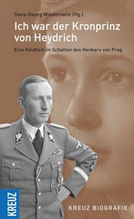 'Ich war der Kronprinz von Heydrich'