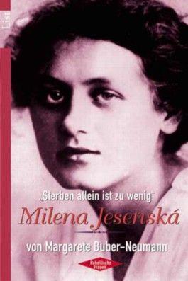 'Sterben allein ist zu wenig', Milena Jesenska