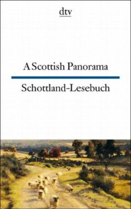 A Scottish Panorama /Schottland-Lesebuch