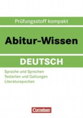 Abitur-Wissen Deutsch / Sprache und Sprechen - Textarten und Gattungen - Literaturepochen