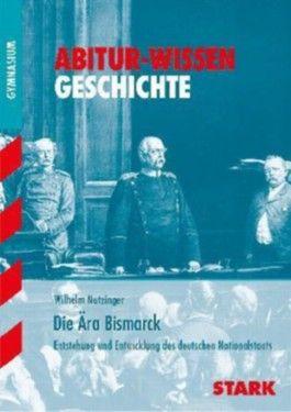 Abitur-Wissen Geschichte / Die Ära Bismarck