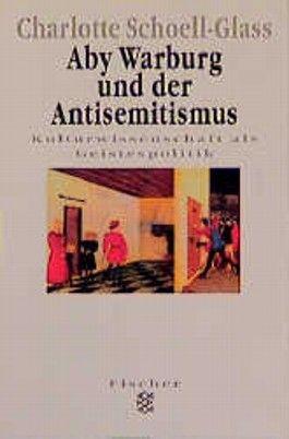 Aby Warburg und der Antisemitismus