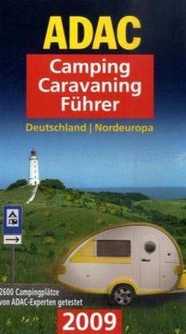 ADAC Camping-Caravaning-Führer 2009. Band Nord