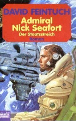 Admiral Nick Seafort, Der Staatsstreich