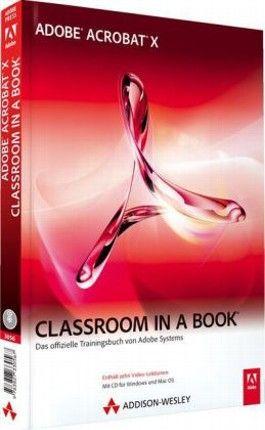 Adobe Acrobat X - Classroom in a Book