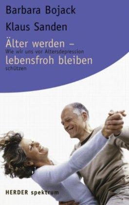 Älter werden - lebensfroh bleiben